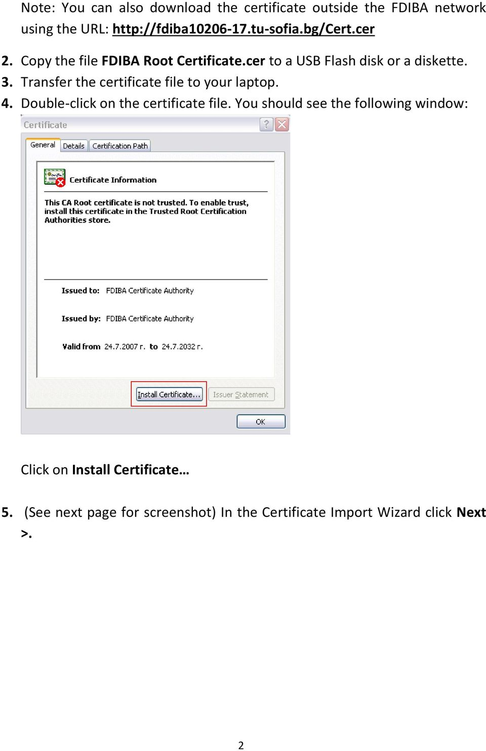 Transfer the certificate file to your laptop. 4. Double-click on the certificate file.