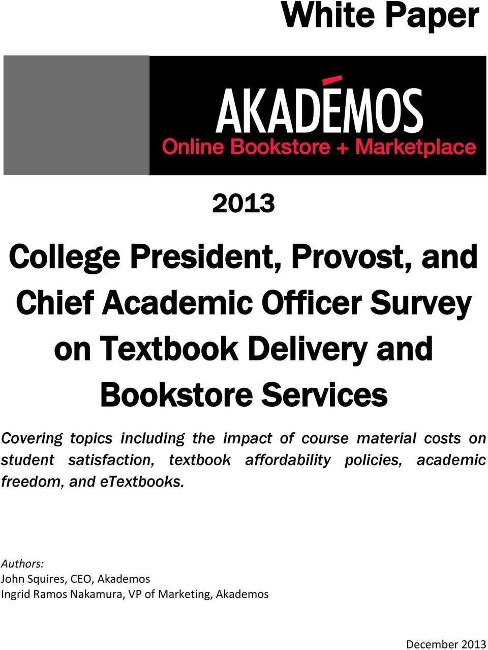 on student satisfaction, textbook affordability policies, academic freedom, and etextbooks.
