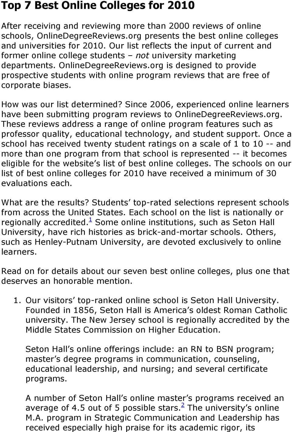 org is designed to provide prospective students with online program reviews that are free of corporate biases. How was our list determined?