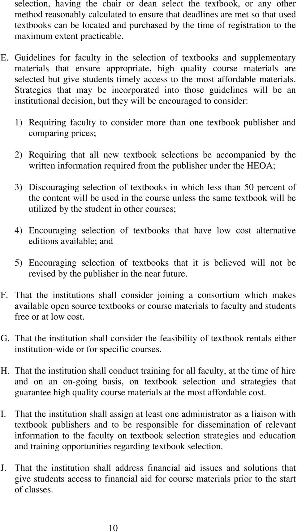 Guidelines for faculty in the selection of textbooks and supplementary materials that ensure appropriate, high quality course materials are selected but give students timely access to the most