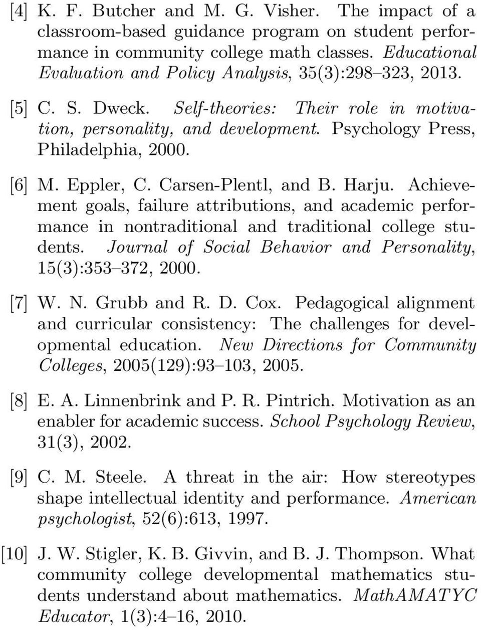 Eppler, C. Carsen-Plentl, and B. Harju. Achievement goals, failure attributions, and academic performance in nontraditional and traditional college students.