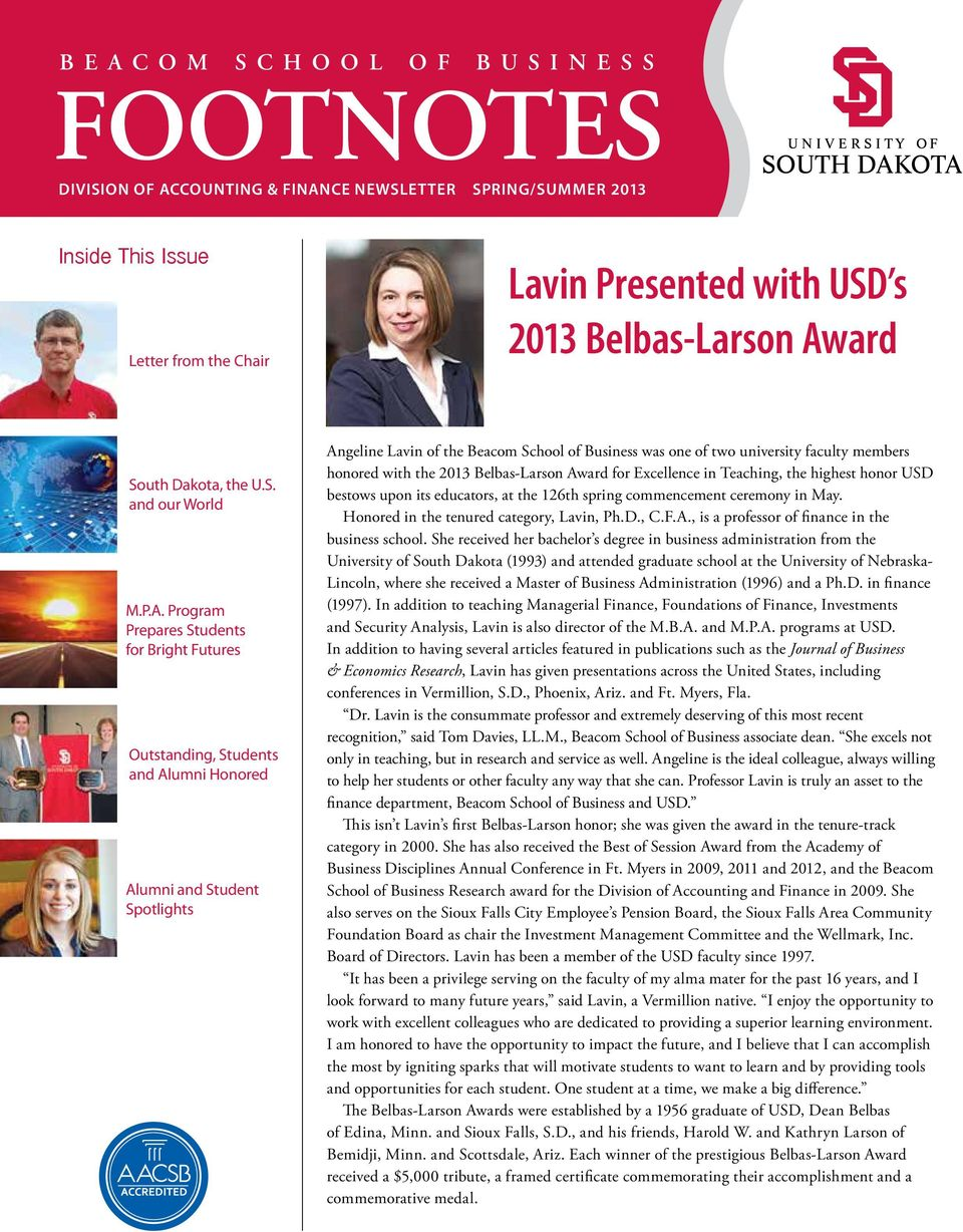 Program Prepares Students for Bright Futures Outstanding, Students and Alumni Honored Alumni and Student Spotlights Angeline Lavin of the Beacom School of Business was one of two university faculty