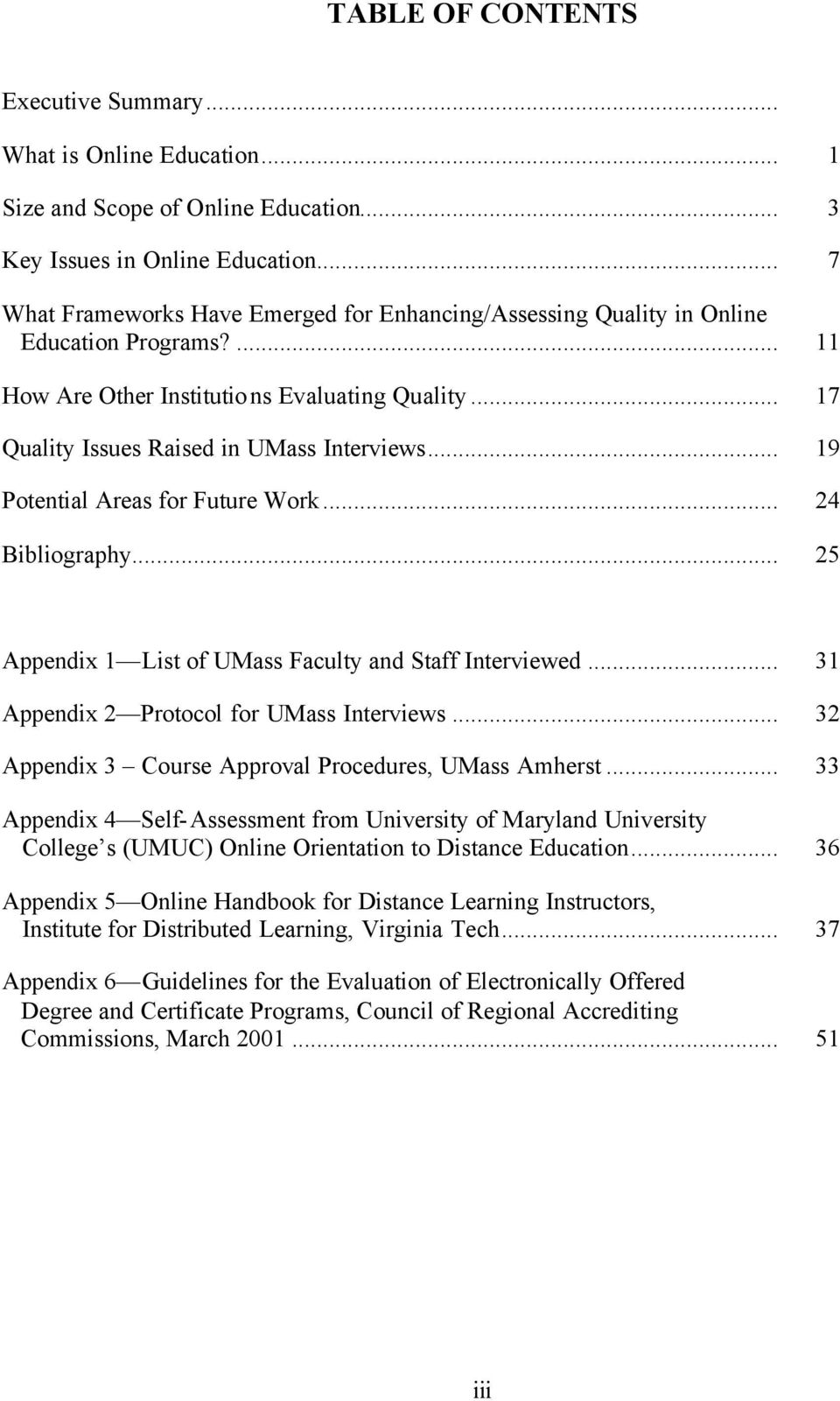 .. 19 Potential Areas for Future Work... 24 Bibliography... 25 Appendix 1 List of UMass Faculty and Staff Interviewed... 31 Appendix 2 Protocol for UMass Interviews.