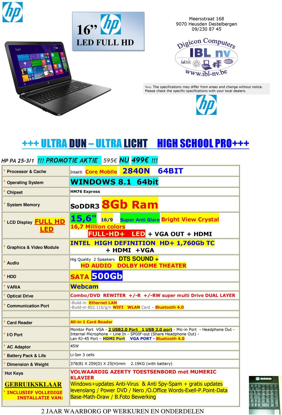 !! Processor & Cache Operating System Chipset System Memory Intel Core Mobile 2840N 64BIT WINDOWS 8.
