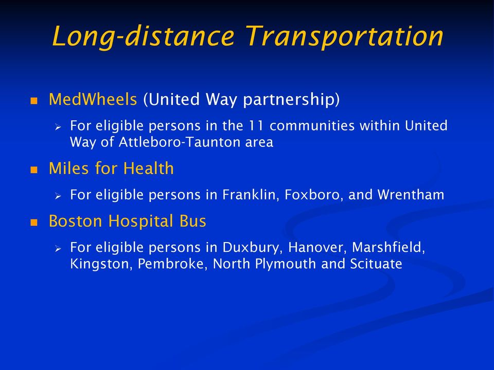 eligible persons in Franklin, Foxboro, and Wrentham Boston Hospital Bus For eligible