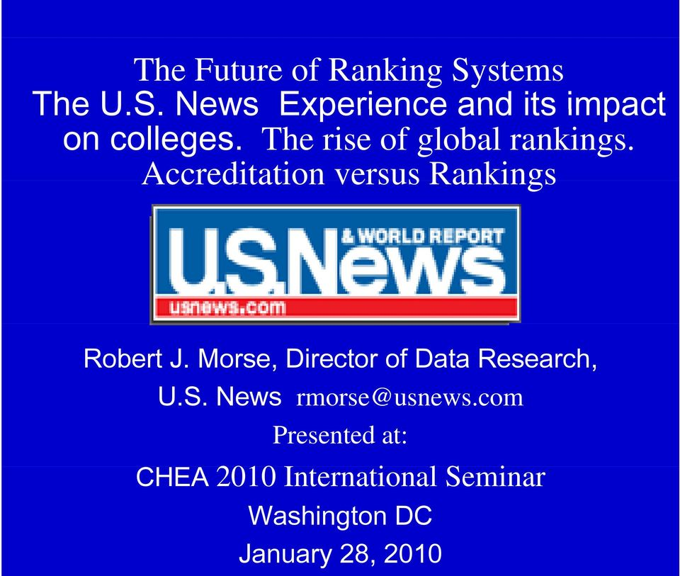 Morse, Director of Data Research, U.S. News rmorse@usnews.