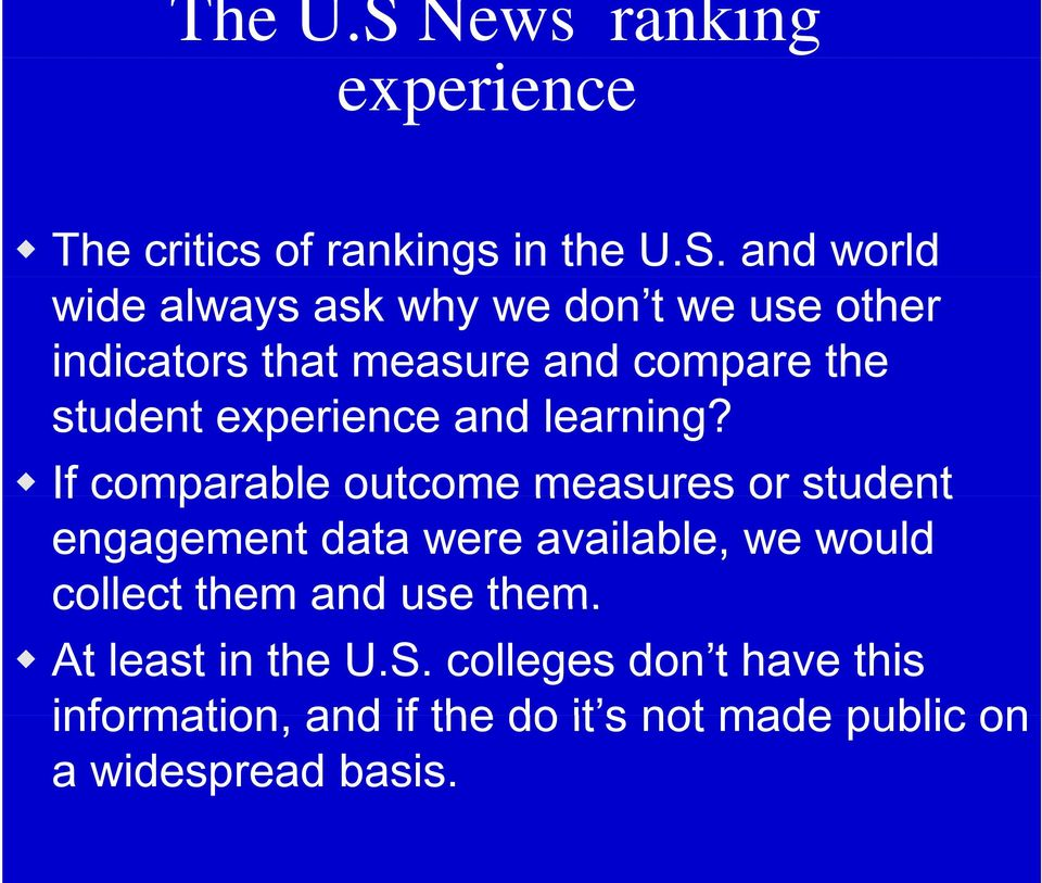 and world wide always ask why we don t we use other indicators that measure and compare the student