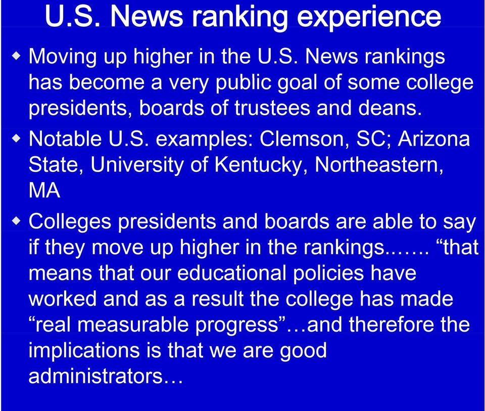 examples: Clemson, SC; Arizona State, University of Kentucky, Northeastern, MA Colleges presidents and boards are able to say if