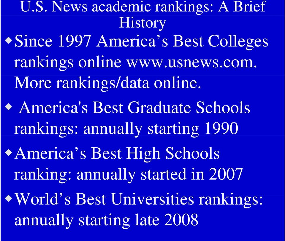 America's Best Graduate Schools rankings: annually starting 1990 America s Best