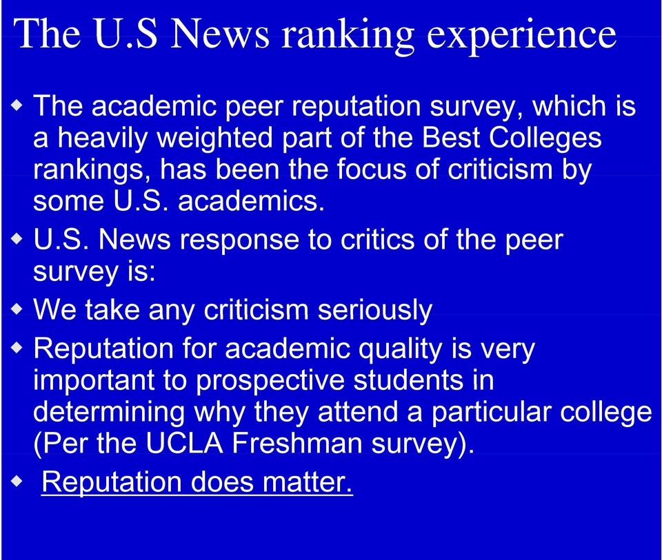 Colleges rankings, has been the focus of criticism by some U.S.