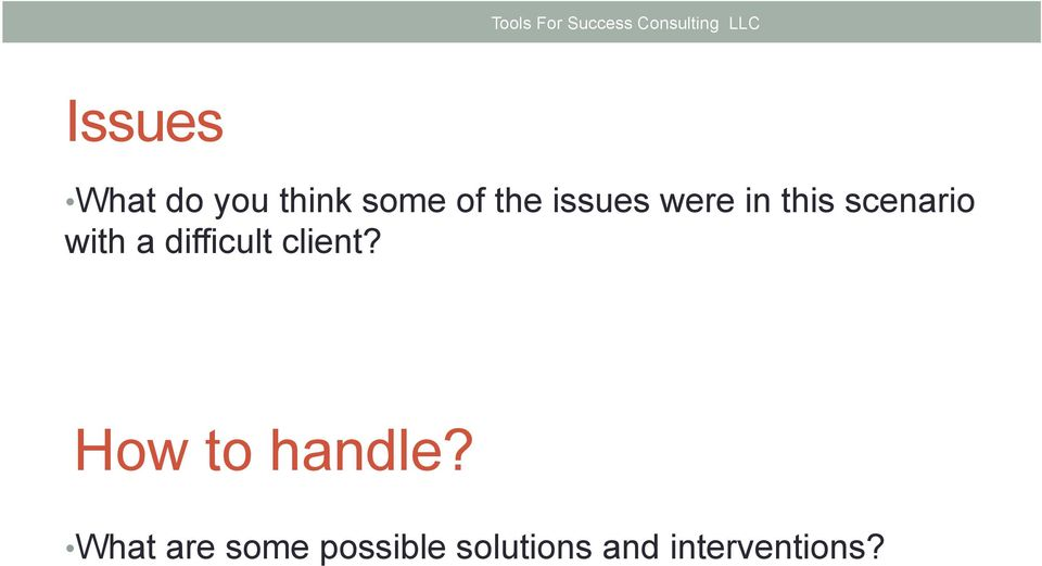 scenario with a difficult client? How to handle?