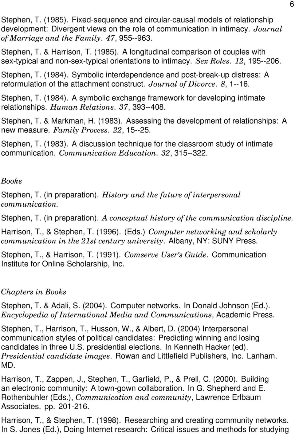 Symbolic interdependence and post-break-up distress: A reformulation of the attachment construct. Journal of Divorce. 8, 1--16. Stephen, T. (1984).