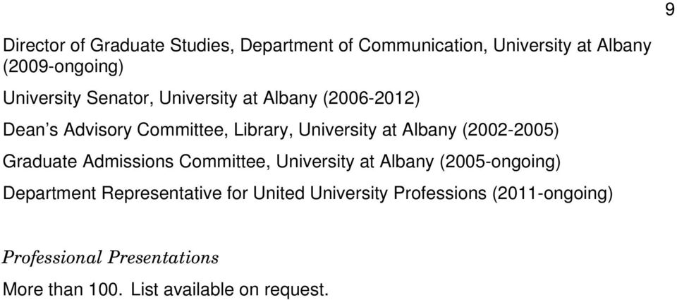 (2002-2005) Graduate Admissions Committee, University at Albany (2005-ongoing) Department Representative