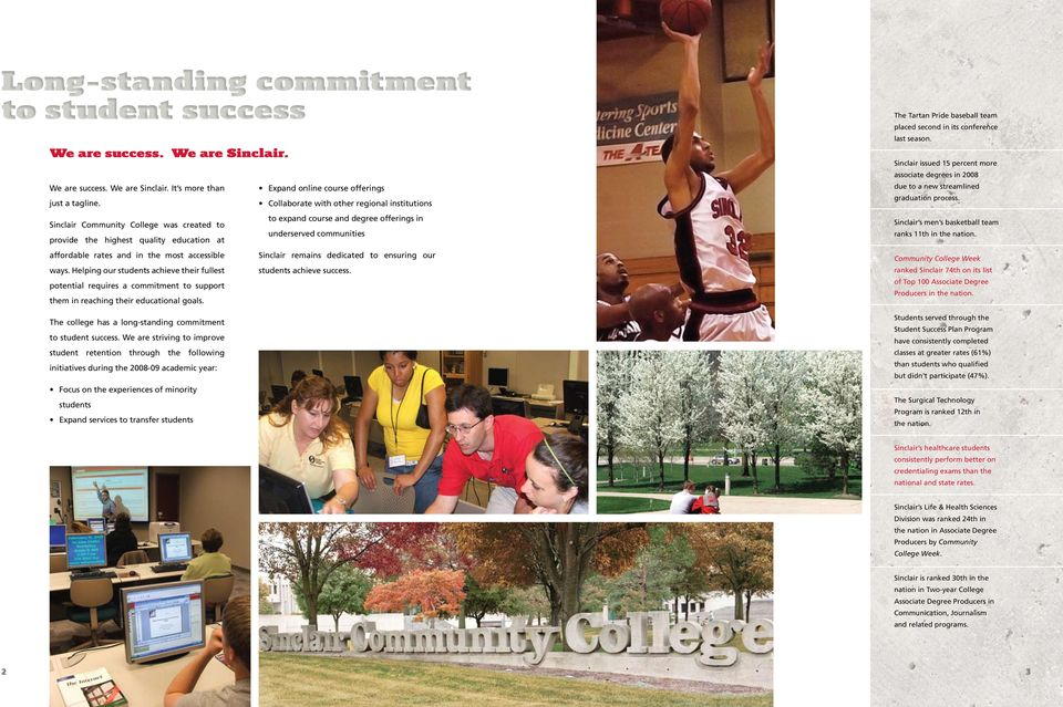 Helping our students achieve their fullest potential requires a commitment to support them in reaching their educational goals. The college has a long-standing commitment to student success.