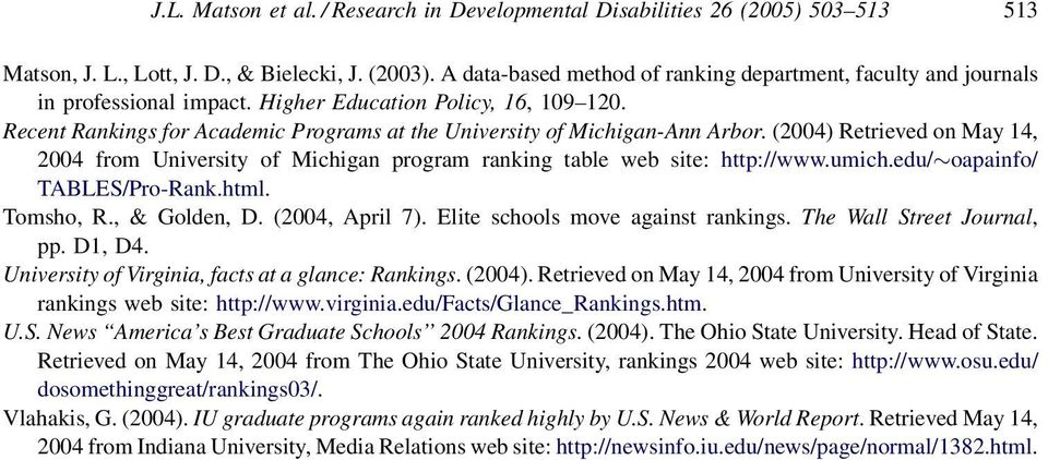 (2004) Retrieved on May 14, 2004 from University of Michigan program table web site: http://www.umich.edu/oapainfo/ TABLES/Pro-Rank.html. Tomsho, R., & Golden, D. (2004, April 7).