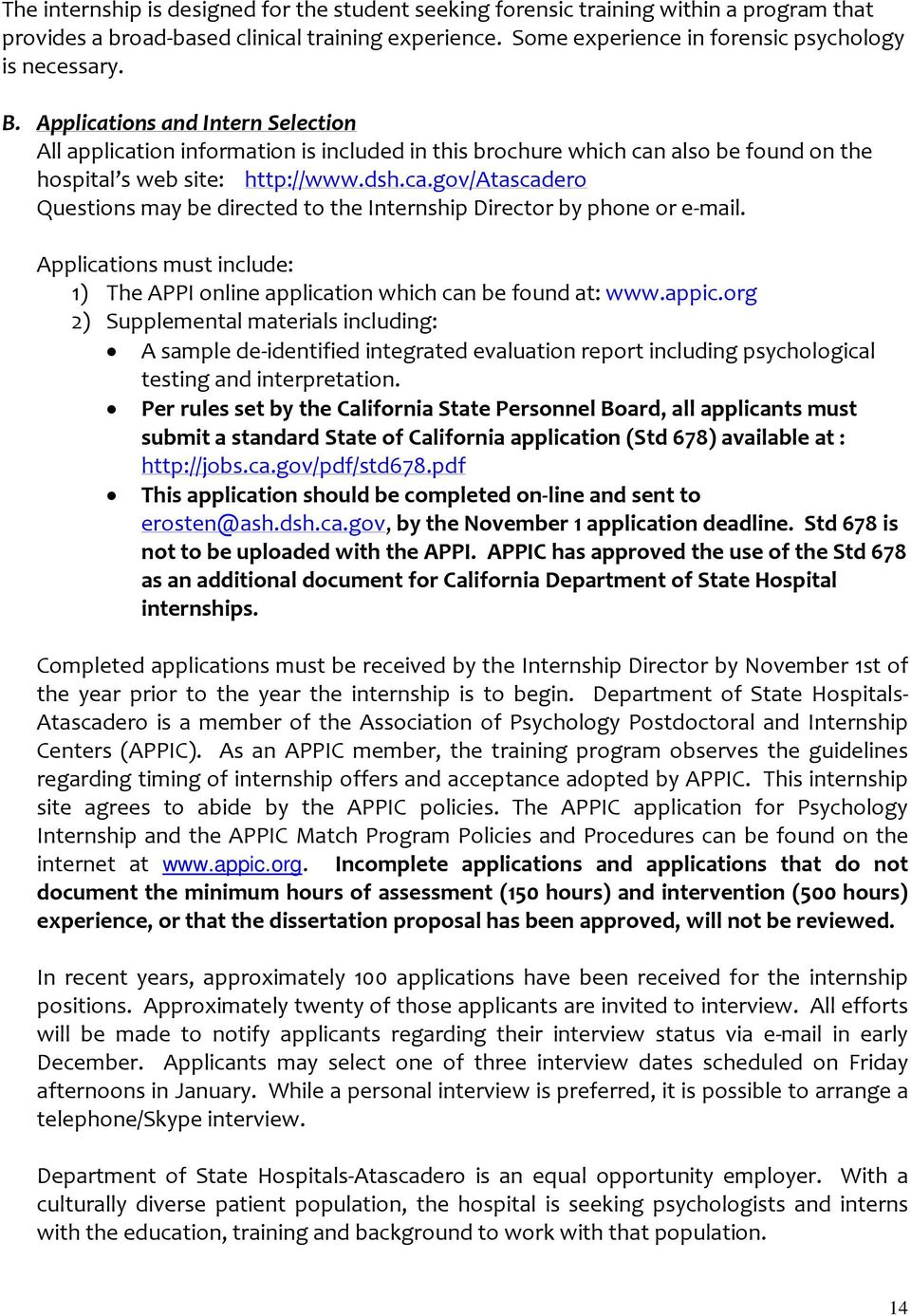 Applications must include: 1) The APPI online application which can be found at: www.appic.