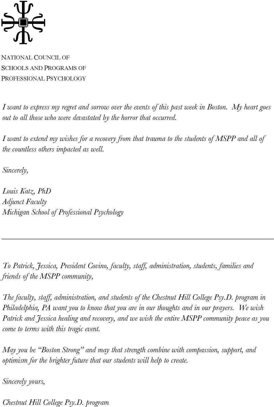 Sincerely, Louis Katz, PhD Adjunct Faculty Michigan School of Professional Psychology To Patrick, Jessica, President Covino, faculty, staff, administration, students, families and friends of the MSPP