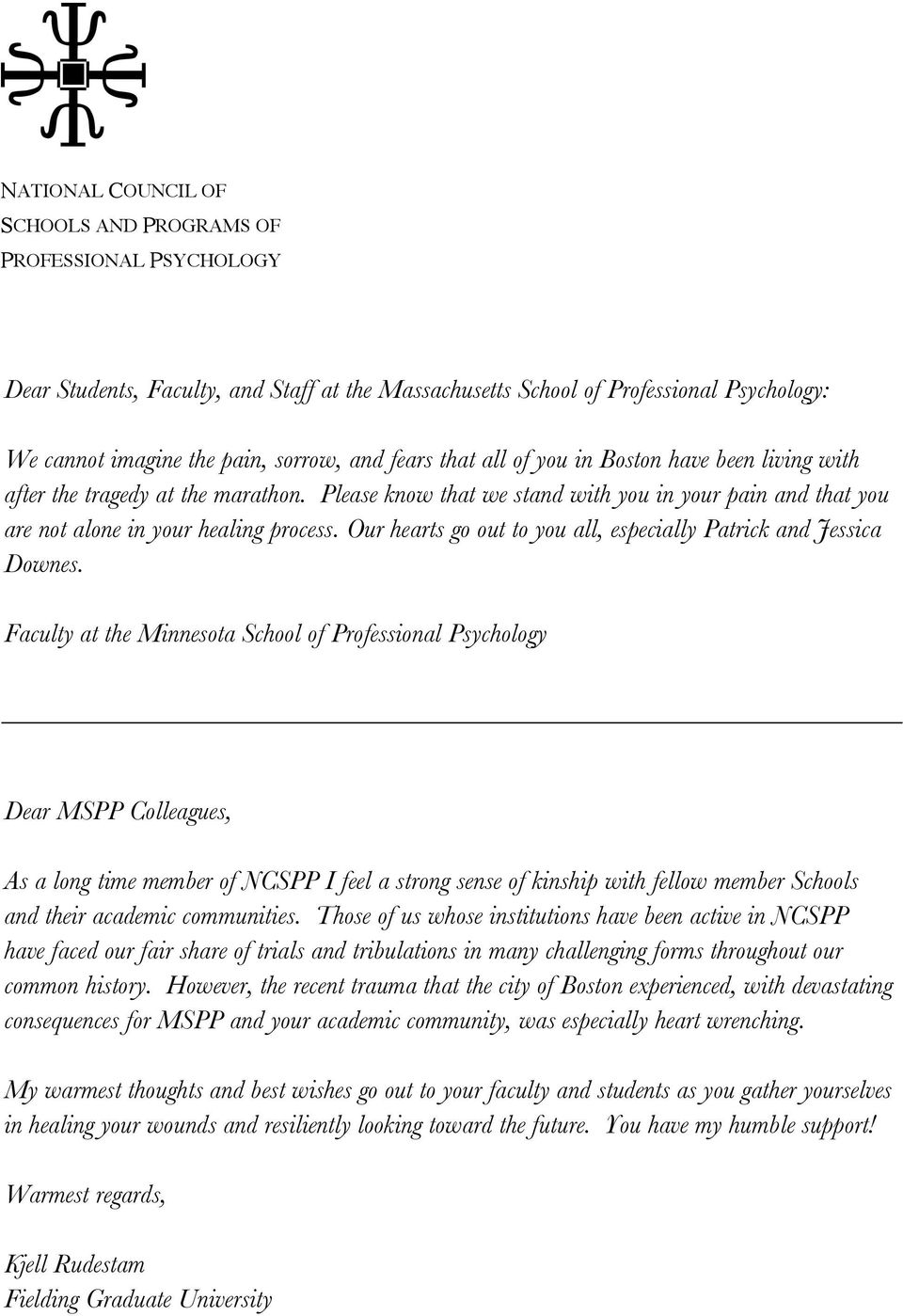 Faculty at the Minnesota School of Professional Psychology Dear MSPP Colleagues, As a long time member of NCSPP I feel a strong sense of kinship with fellow member Schools and their academic