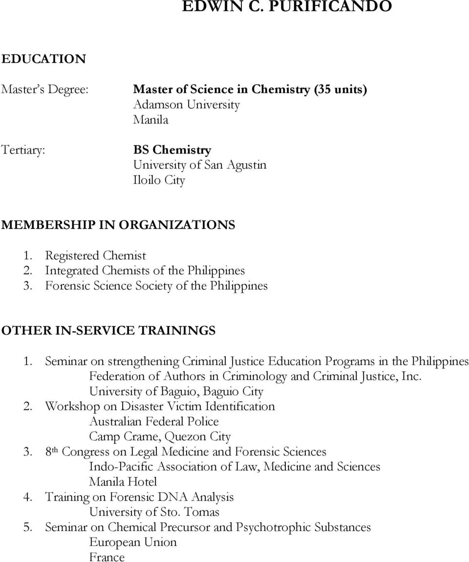 Registered Chemist 2. Integrated Chemists of the Philippines 3. Forensic Science Society of the Philippines OTHER IN-SERVICE TRAININGS 1.