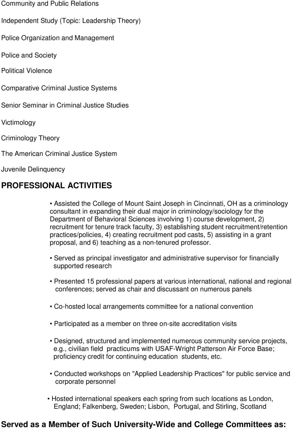 Cincinnati, OH as a criminology consultant in expanding their dual major in criminology/sociology for the Department of Behavioral Sciences involving 1) course development, 2) recruitment for tenure