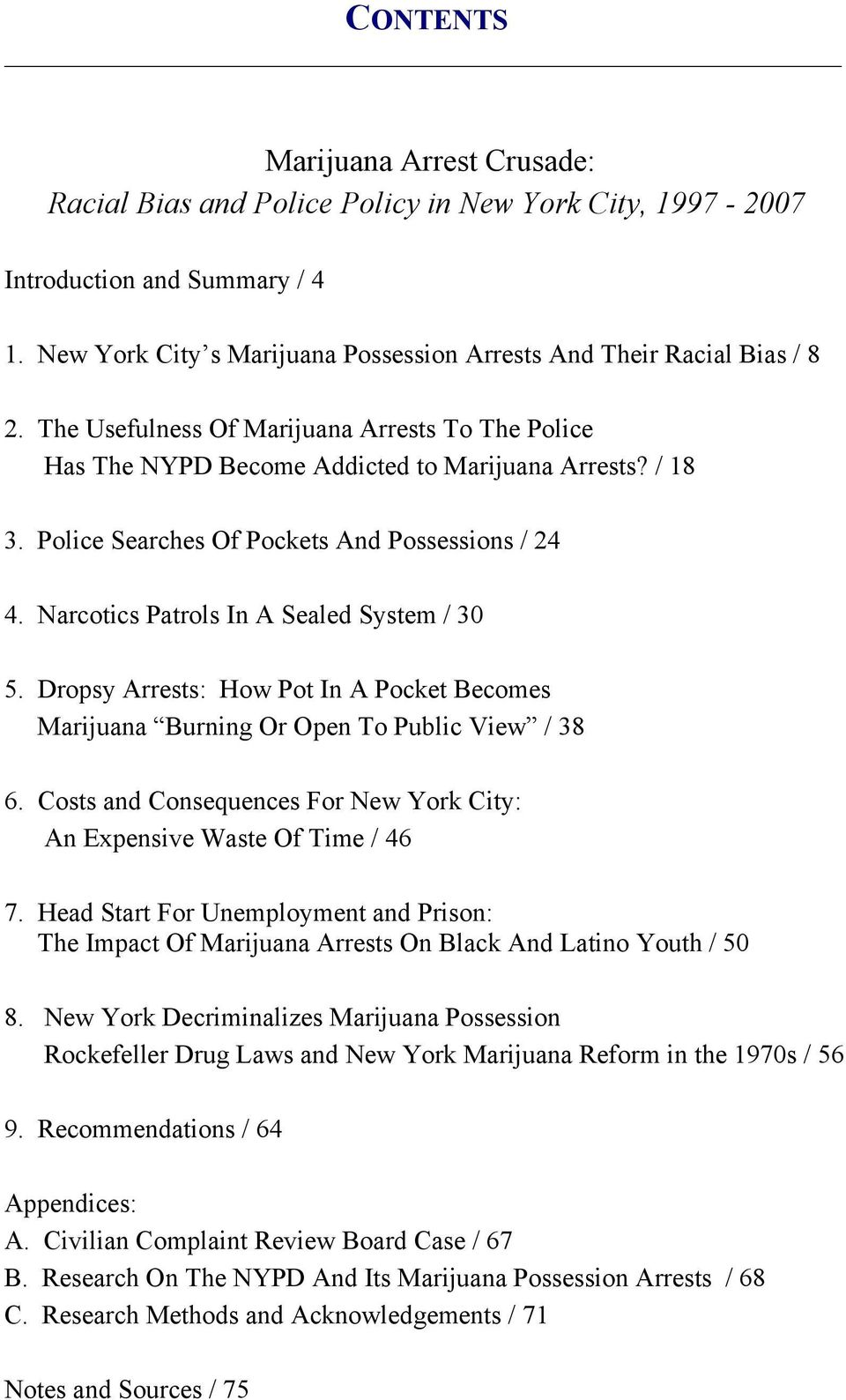 Narcotics Patrols In A Sealed System / 30 5. Dropsy Arrests: How Pot In A Pocket Becomes Marijuana Burning Or Open To Public View / 38 6.