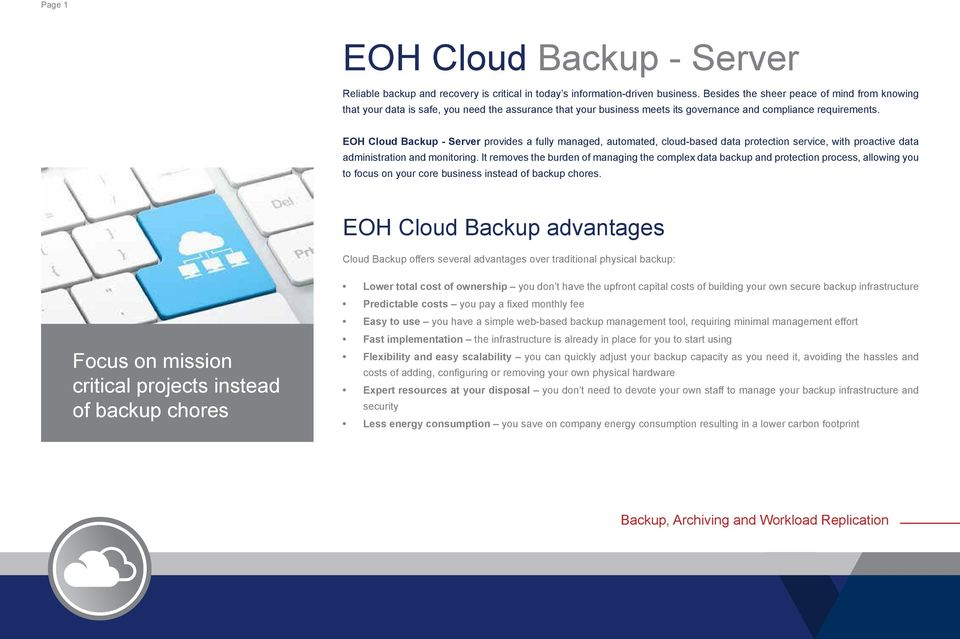 EOH Cloud Backup - Server provides a fully managed, automated, cloud-based data protection service, with proactive data administration and monitoring.