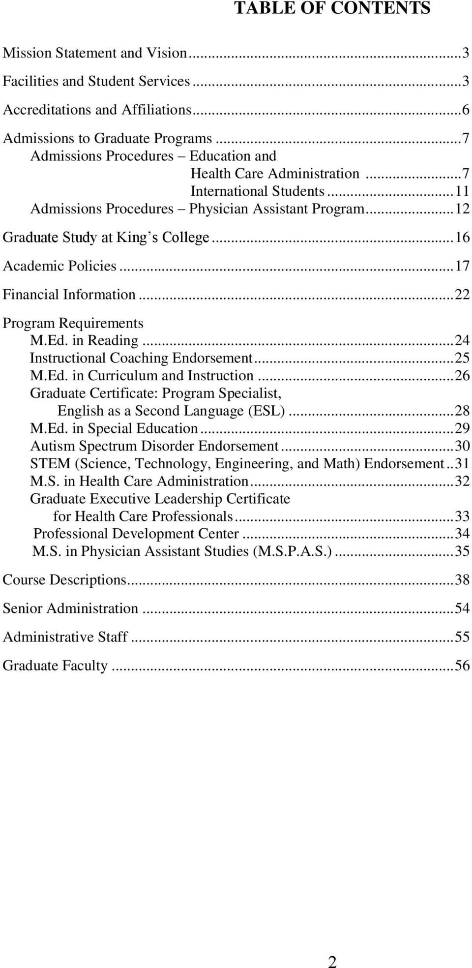 .. 16 Academic Policies... 17 Financial Information... 22 Program Requirements M.Ed. in Reading... 24 Instructional Coaching Endorsement... 25 M.Ed. in Curriculum and Instruction.