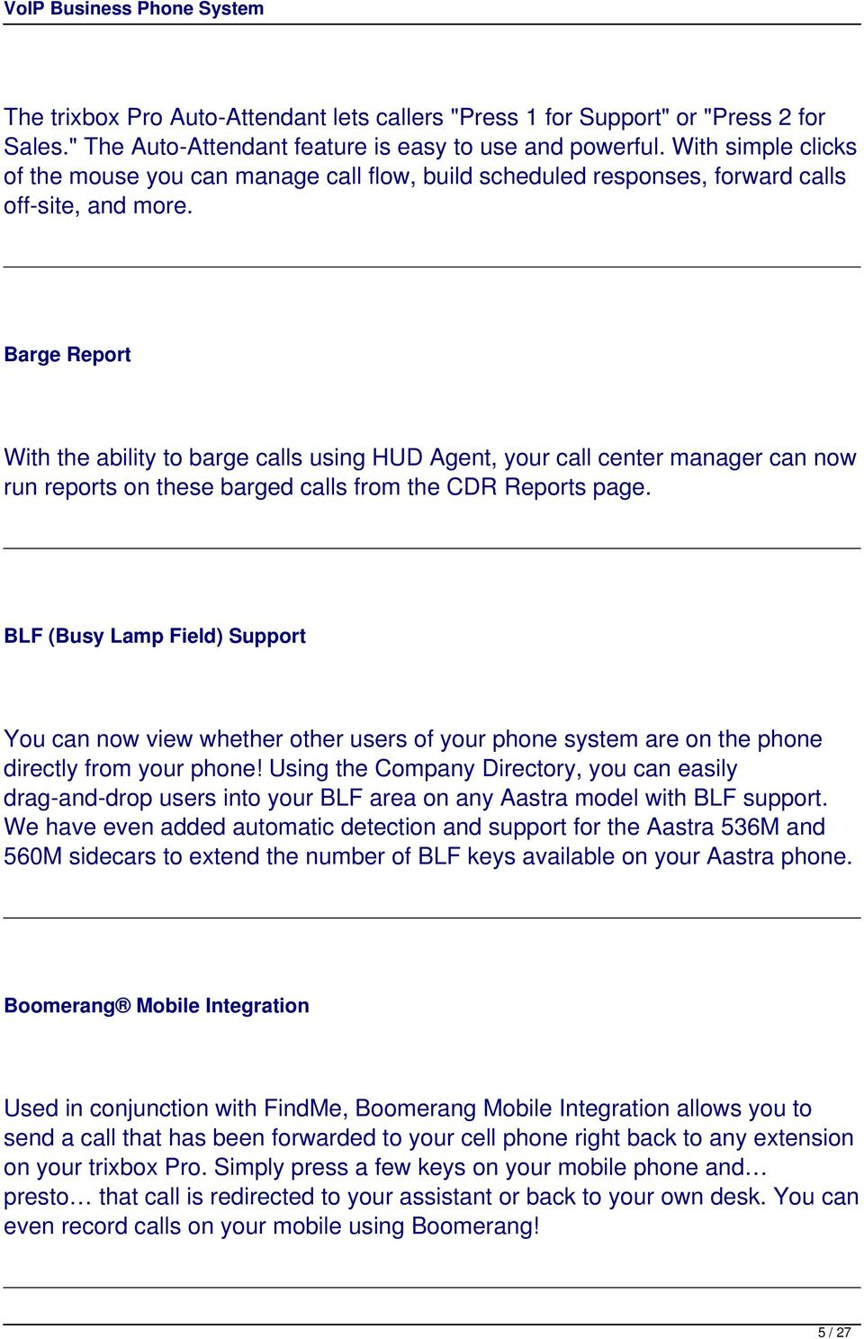 Barge Report With the ability to barge calls using HUD Agent, your call center manager can now run reports on these barged calls from the CDR Reports page.