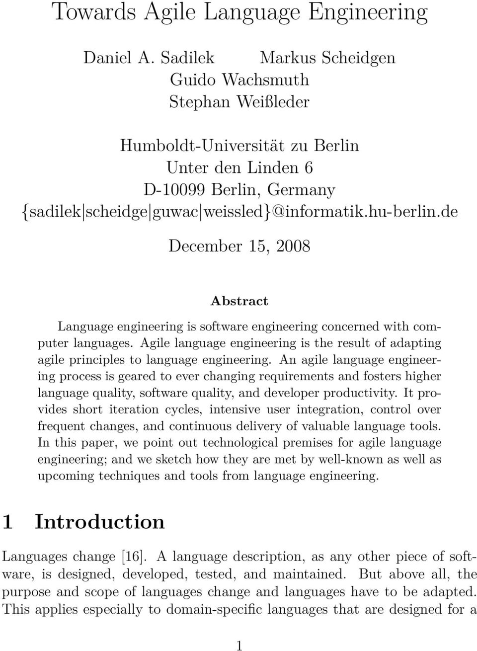 de December 15, 2008 Abstract Language engineering is software engineering concerned with computer languages.