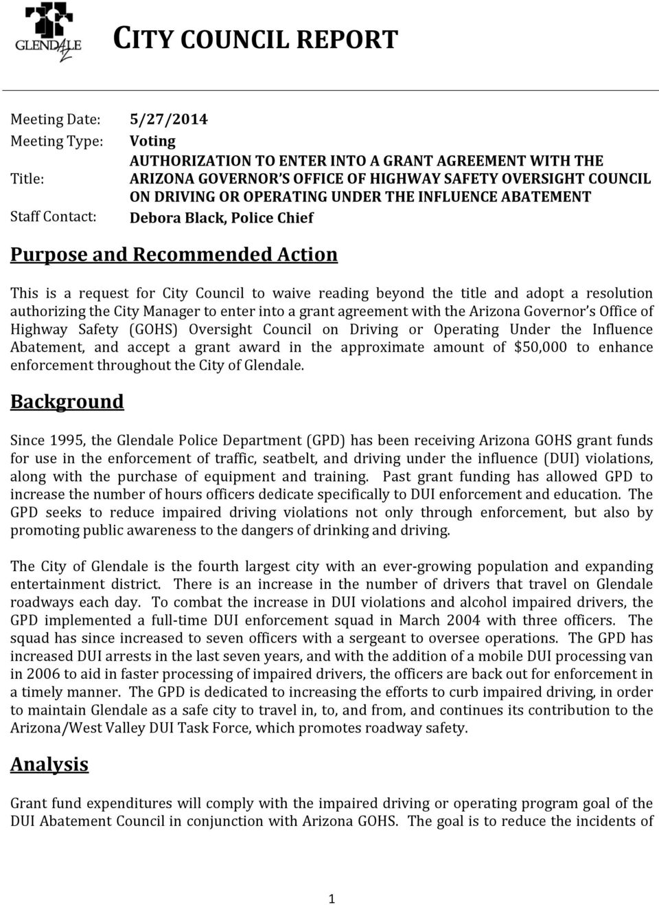 resolution authorizing the City Manager to enter into a grant agreement with the Arizona Governor s Office of Highway Safety (GOHS) Oversight Council on Driving or Operating Under the Influence