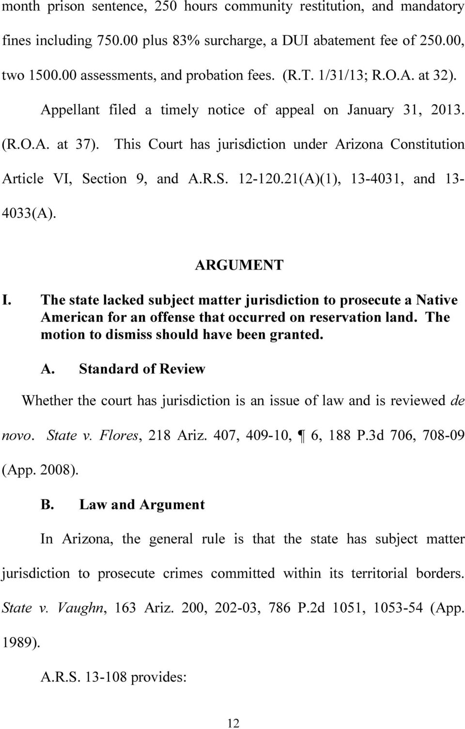 21(A)(1), 13-4031, and 13-4033(A). ARGUMENT I. The state lacked subject matter jurisdiction to prosecute a Native American for an offense that occurred on reservation land.