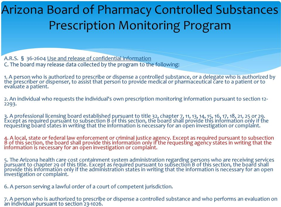 A person who is authorized to prescribe or dispense a controlled substance, or a delegate who is authorized by the prescriber or dispenser, to assist that person to provide medical or pharmaceutical