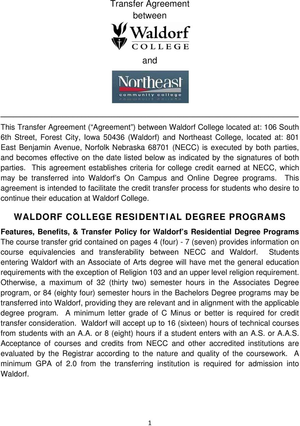 This agreement establishes criteria for college credit earned at NECC, which may be transferred into Waldorf s On Campus and Online Degree programs.