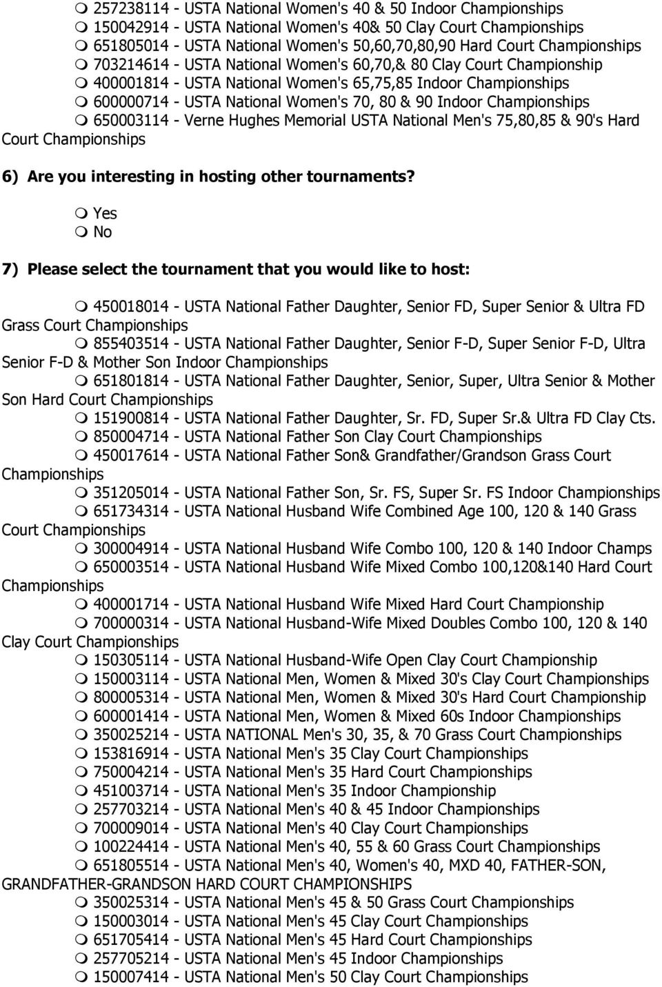 75,80,85 & 90's Hard Court 6) Are you interesting in hosting other tournaments?
