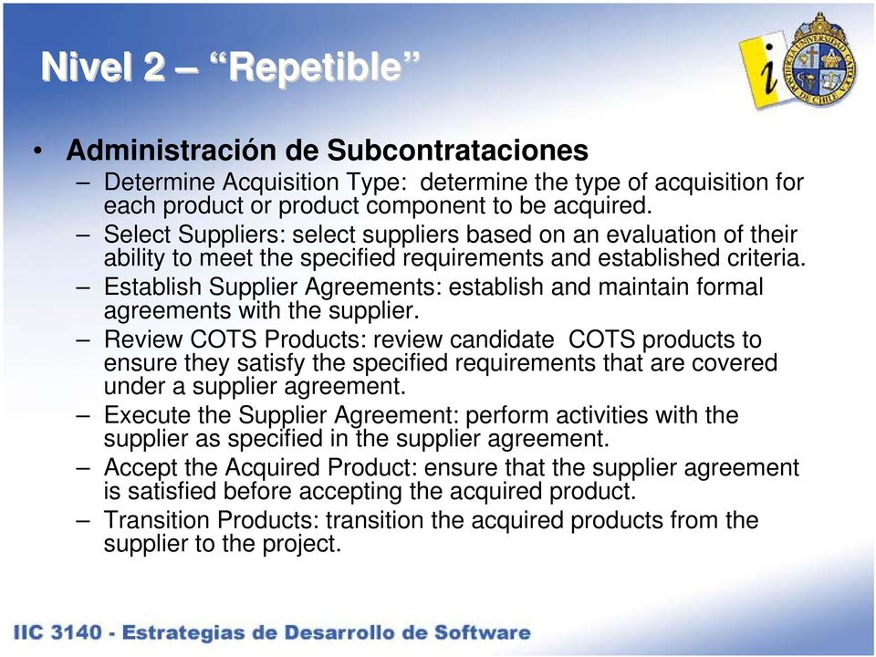Establish Supplier Agreements: establish and maintain formal agreements with the supplier.