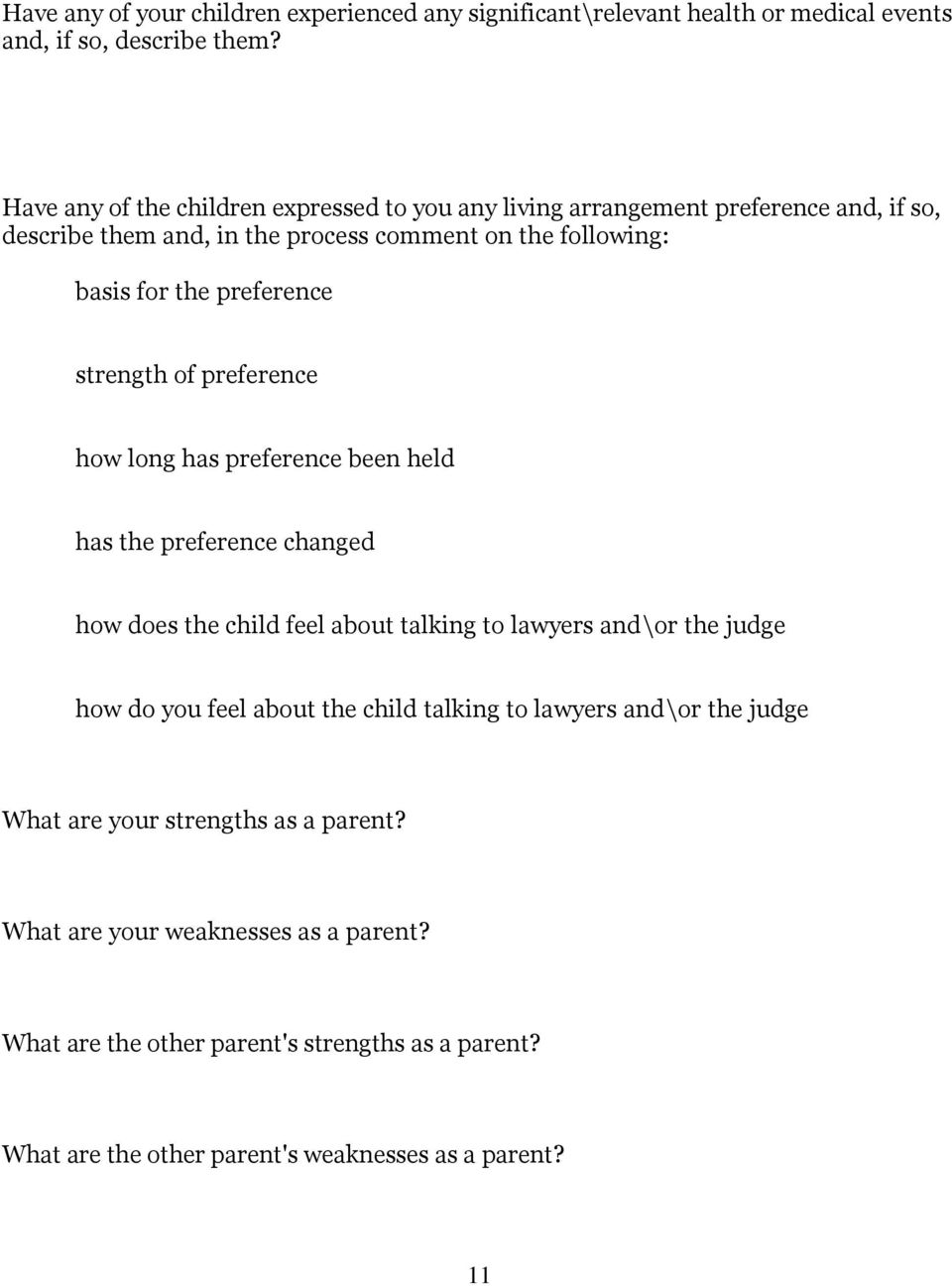 preference strength of preference how long has preference been held has the preference changed how does the child feel about talking to lawyers and\or the judge how do you