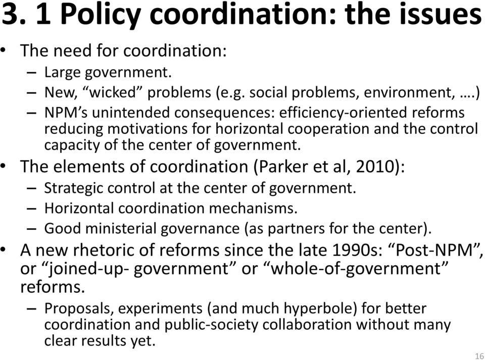The elements of coordination (Parker et al, 2010): Strategic control at the center of government. Horizontal coordination mechanisms.