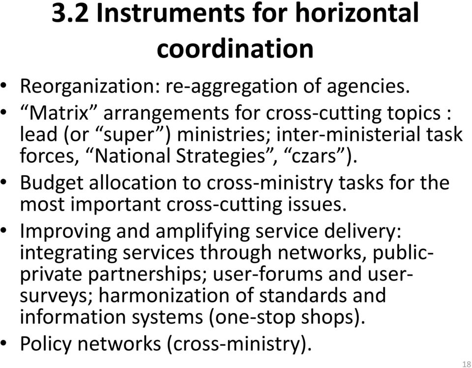 Budget allocation to cross-ministry tasks for the most important cross-cutting issues.