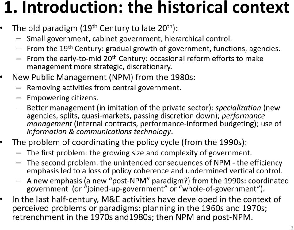 New Public Management (NPM) from the 1980s: Removing activities from central government. Empowering citizens.