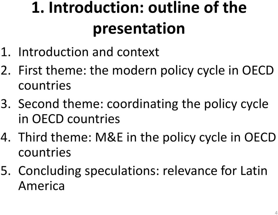 Second theme: coordinating the policy cycle in OECD countries 4.