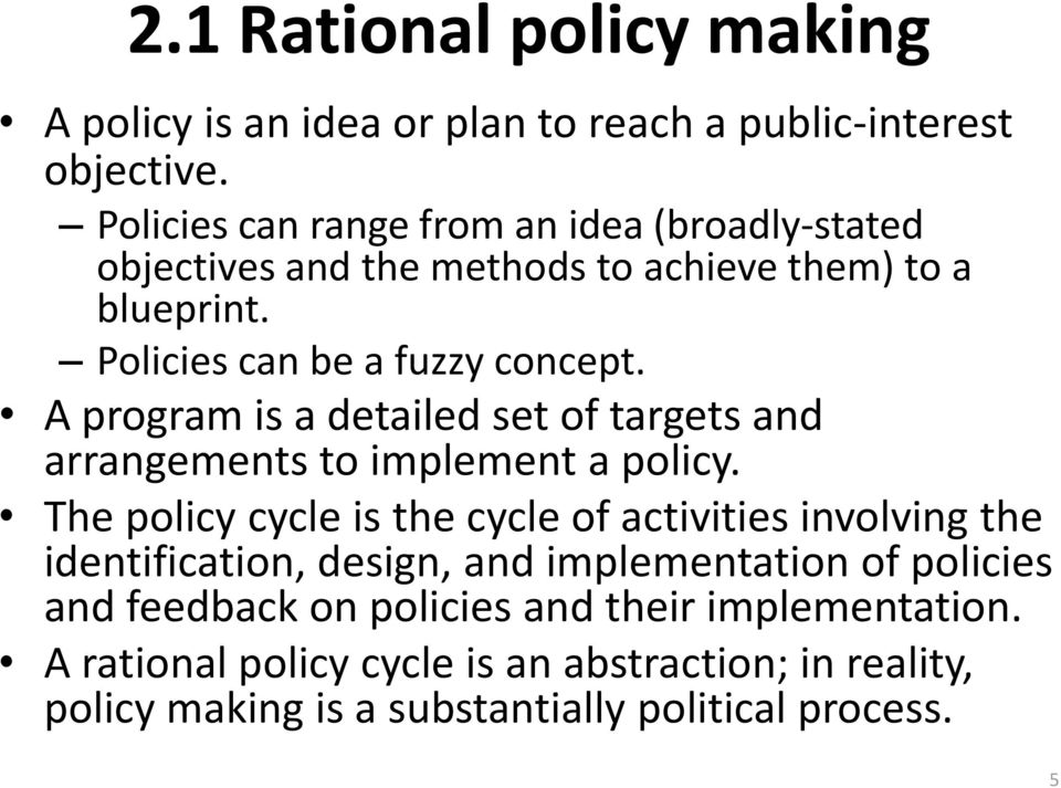 A program is a detailed set of targets and arrangements to implement a policy.