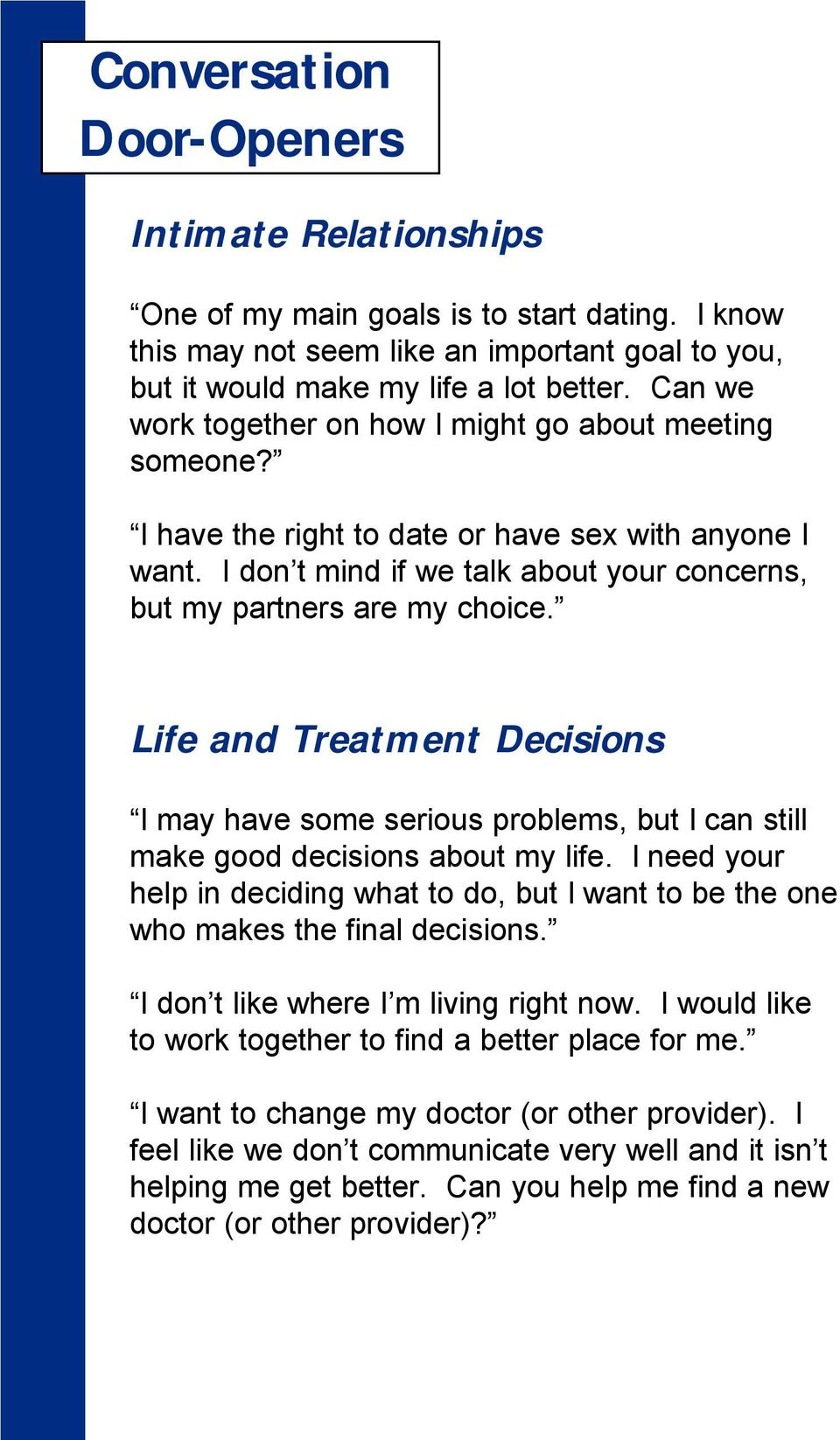 Life and Treatment Decisions I may have some serious problems, but I can still make good decisions about my life.