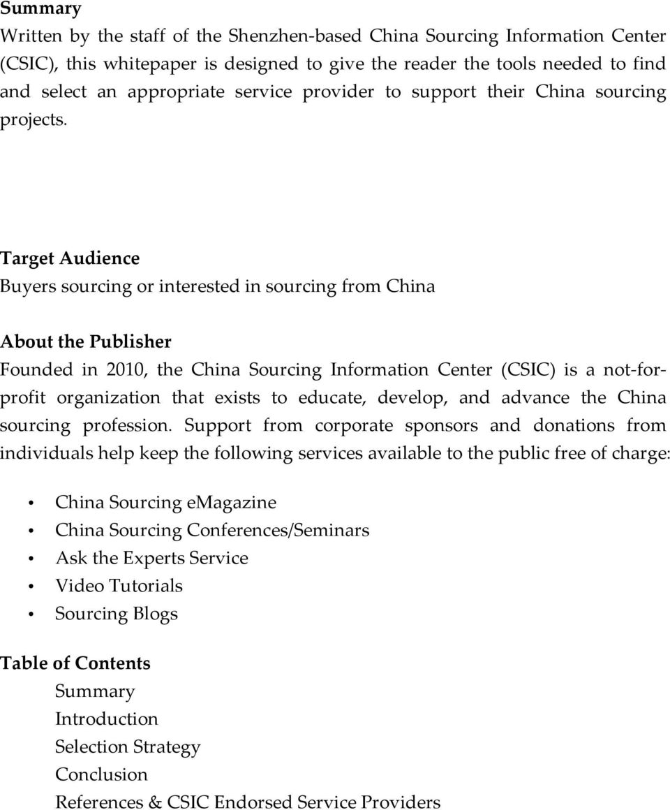Target Audience Buyers sourcing or interested in sourcing from China About the Publisher Founded in 2010, the China Sourcing Information Center (CSIC) is a not- for- profit organization that exists
