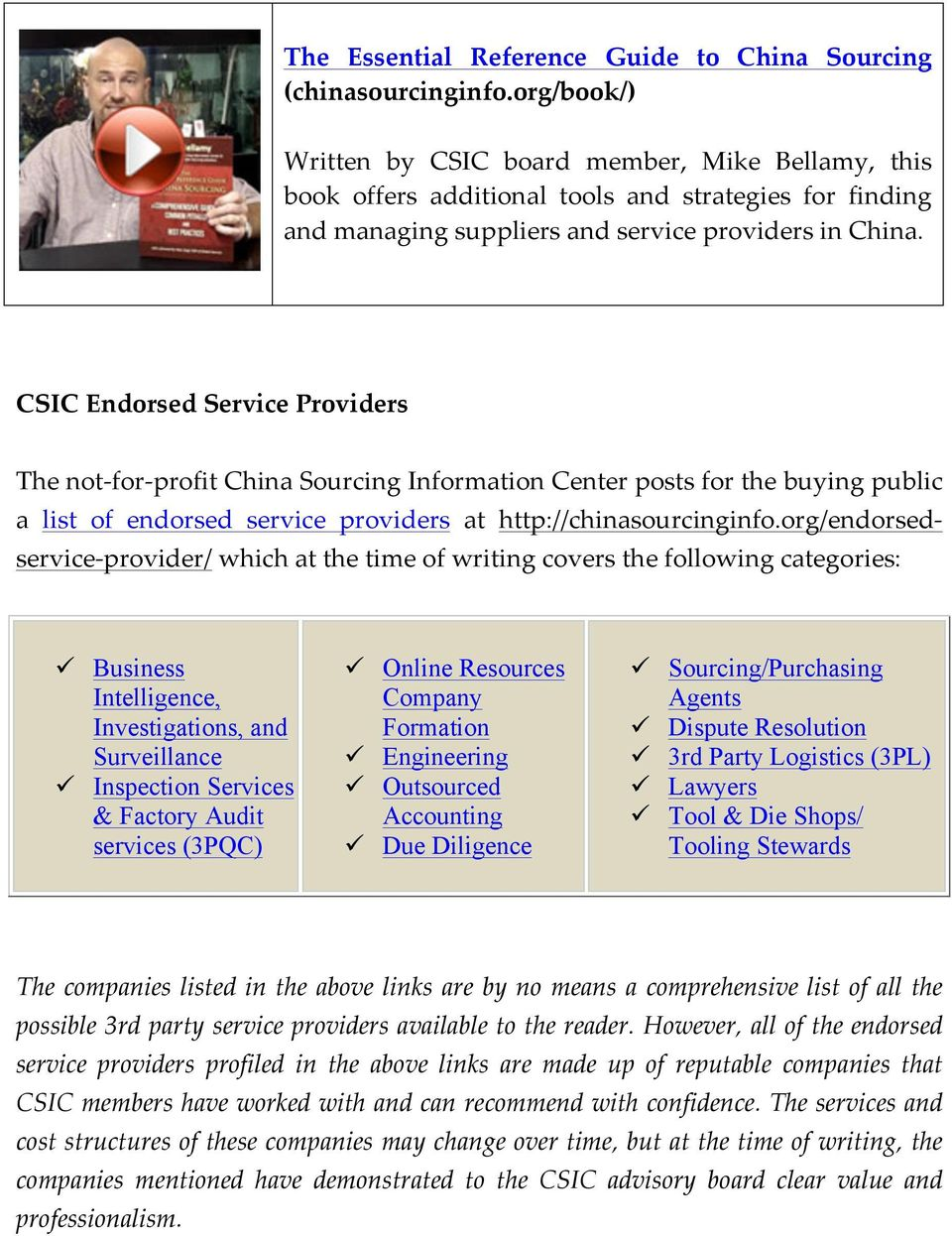CSIC Endorsed Service Providers The not- for- profit China Sourcing Information Center posts for the buying public a list of endorsed service providers at http://chinasourcinginfo.