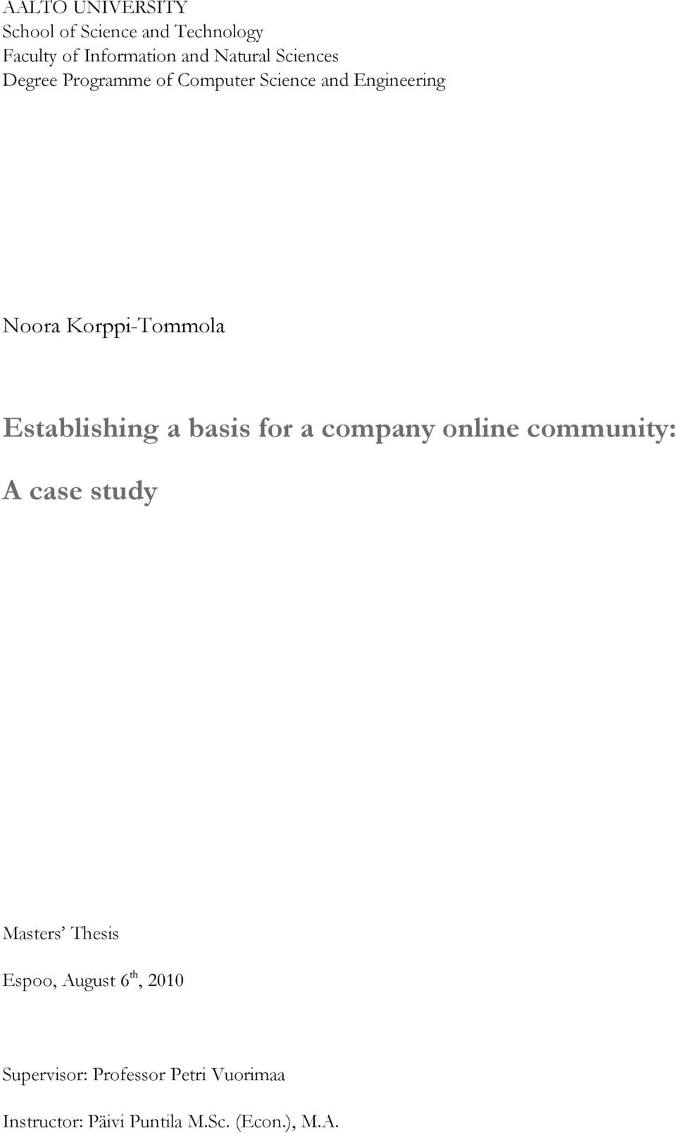 Establishing a basis for a company online community: A case study Masters Thesis Espoo,