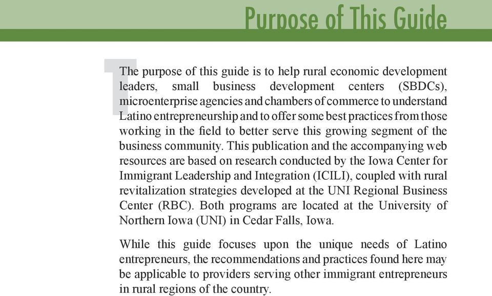This publication and the accompanying web resources are based on research conducted by the Iowa Center for Immigrant Leadership and Integration (ICILI), coupled with rural revitalization strategies
