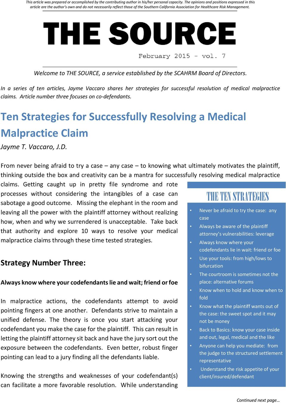 Welcome to THE SOURCE, a service established by the SCAHRM Board of Directors. In a series of ten articles, Jayme Vaccaro shares her strategies for successful resolution of medical malpractice claims.