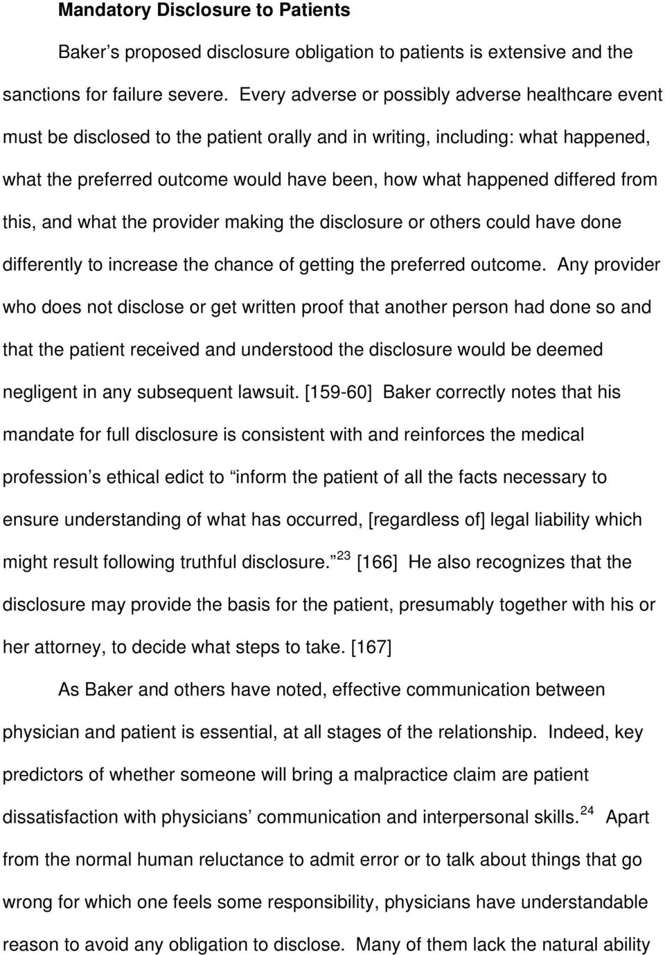 differed from this, and what the provider making the disclosure or others could have done differently to increase the chance of getting the preferred outcome.