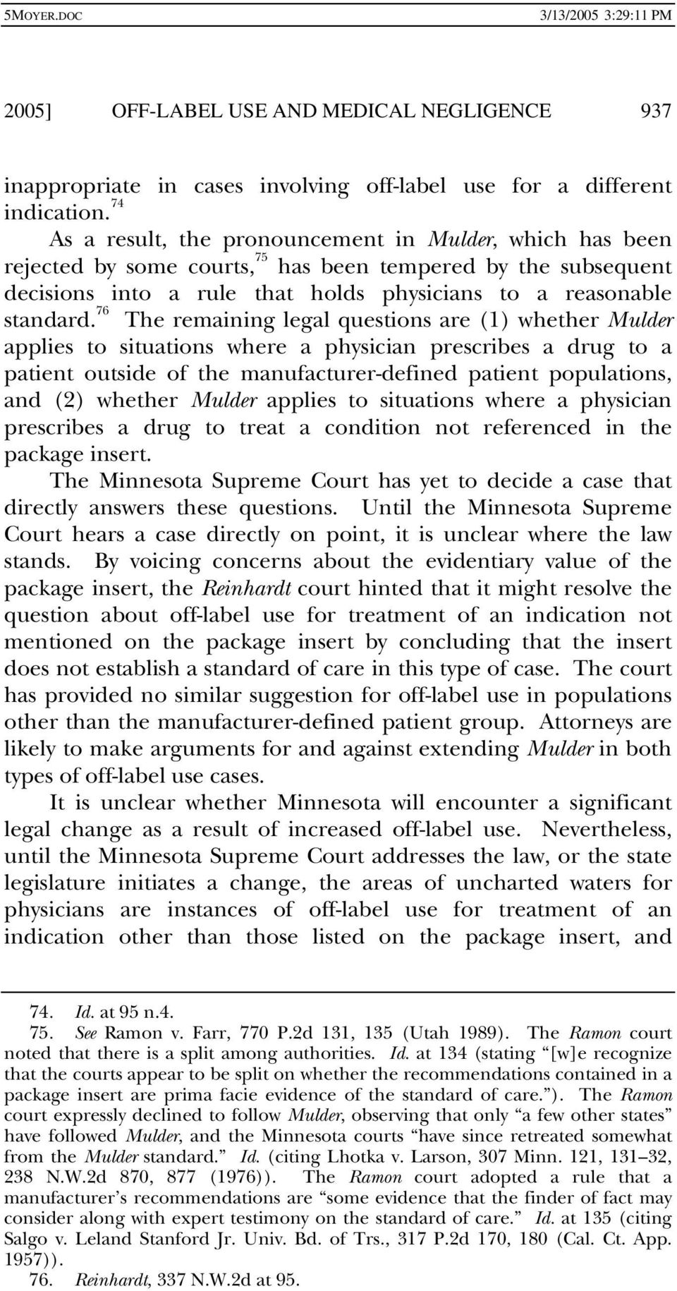 76 The remaining legal questions are (1) whether Mulder applies to situations where a physician prescribes a drug to a patient outside of the manufacturer-defined patient populations, and (2) whether