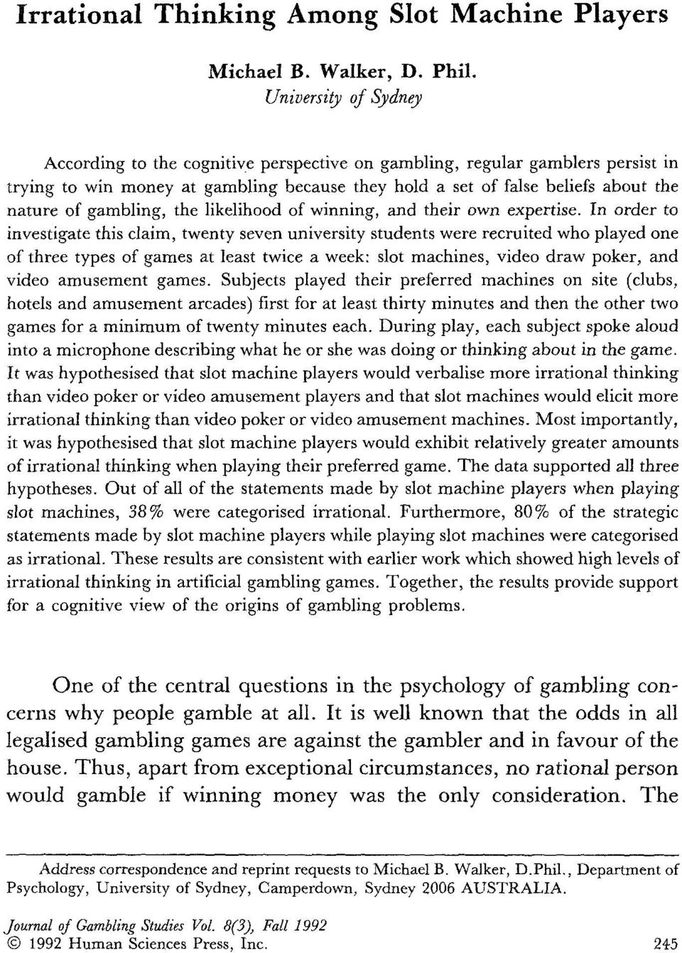 gambling, the likelihood of winning, and their own expertise.